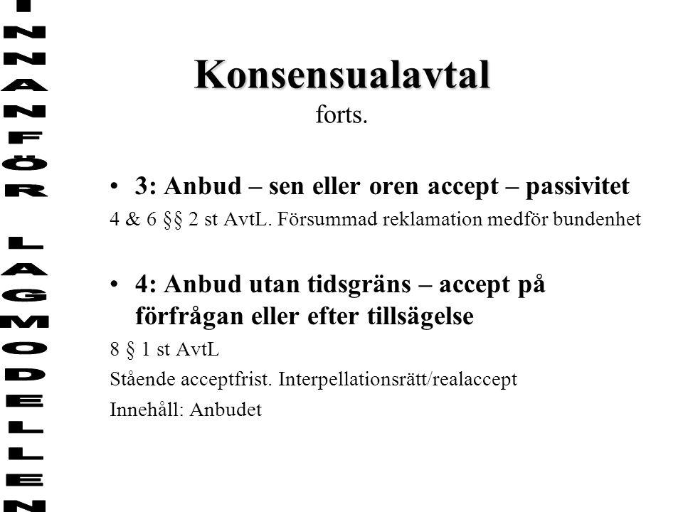Konsensualavtal Konsensualavtal forts. 3: Anbud – sen eller oren accept – passivitet 4 & 6 §§ 2 st AvtL. Försummad reklamation medför bundenhet 4: Anb