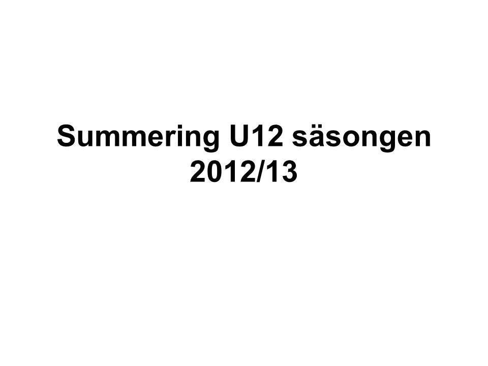 Summering U12 säsongen 2012/13