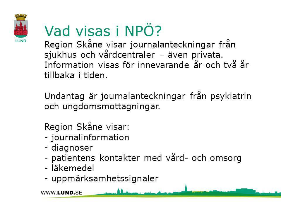 Vad visas i NPÖ? Region Skåne visar journalanteckningar från sjukhus och vårdcentraler – även privata. Information visas för innevarande år och två år
