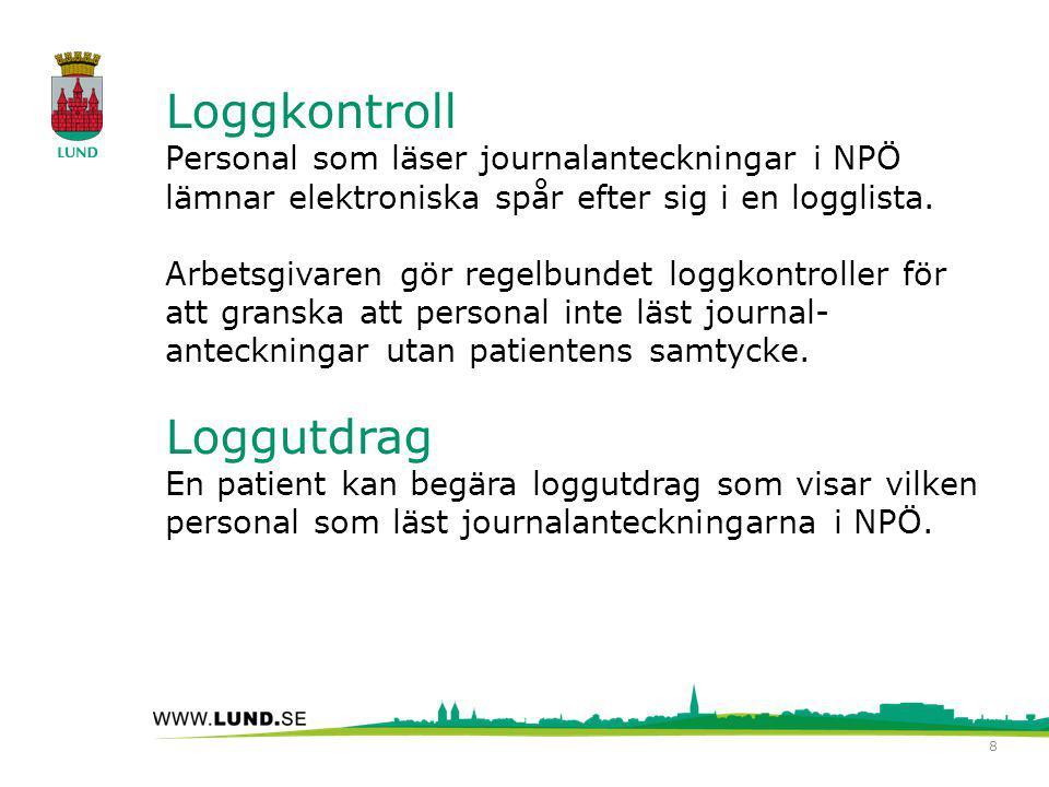 Loggkontroll Personal som läser journalanteckningar i NPÖ lämnar elektroniska spår efter sig i en logglista. Arbetsgivaren gör regelbundet loggkontrol