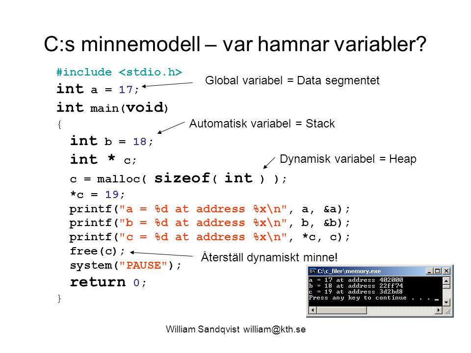 William Sandqvist william@kth.se Data-segmentet Globala variabler, dvs variabler som deklarerats utanför programmets funktioner hamnar i datasegmentet.