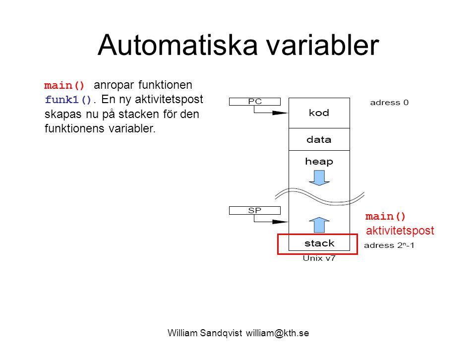 William Sandqvist william@kth.se Heapen funk2() Funktionen funk2() behöver lagra sina data någon annanstans.