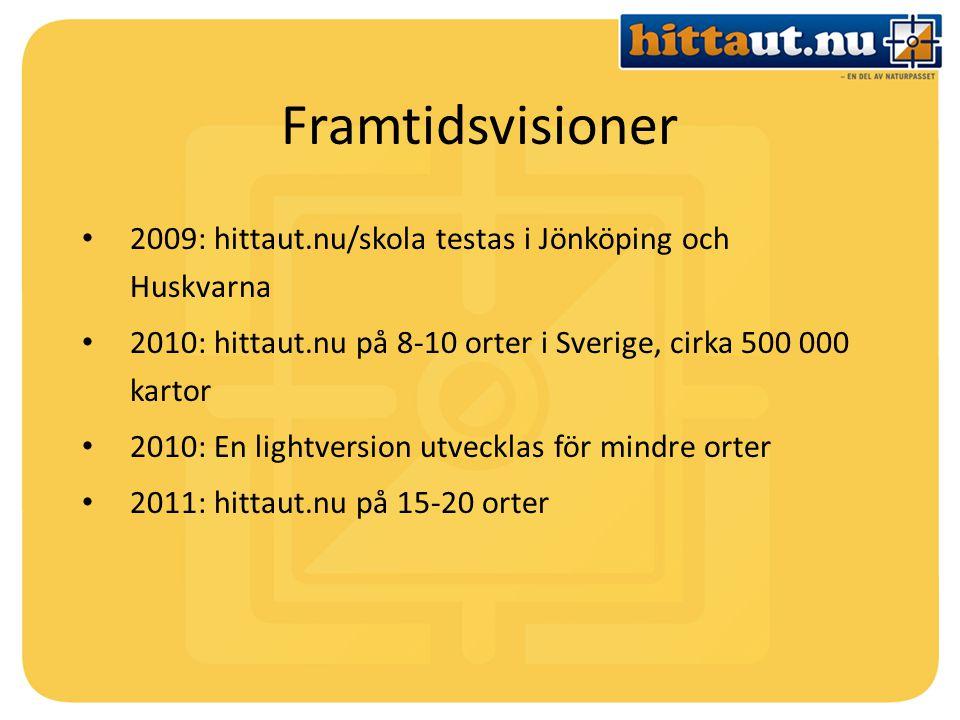 Framtidsvisioner 2009: hittaut.nu/skola testas i Jönköping och Huskvarna 2010: hittaut.nu på 8-10 orter i Sverige, cirka 500 000 kartor 2010: En lightversion utvecklas för mindre orter 2011: hittaut.nu på 15-20 orter