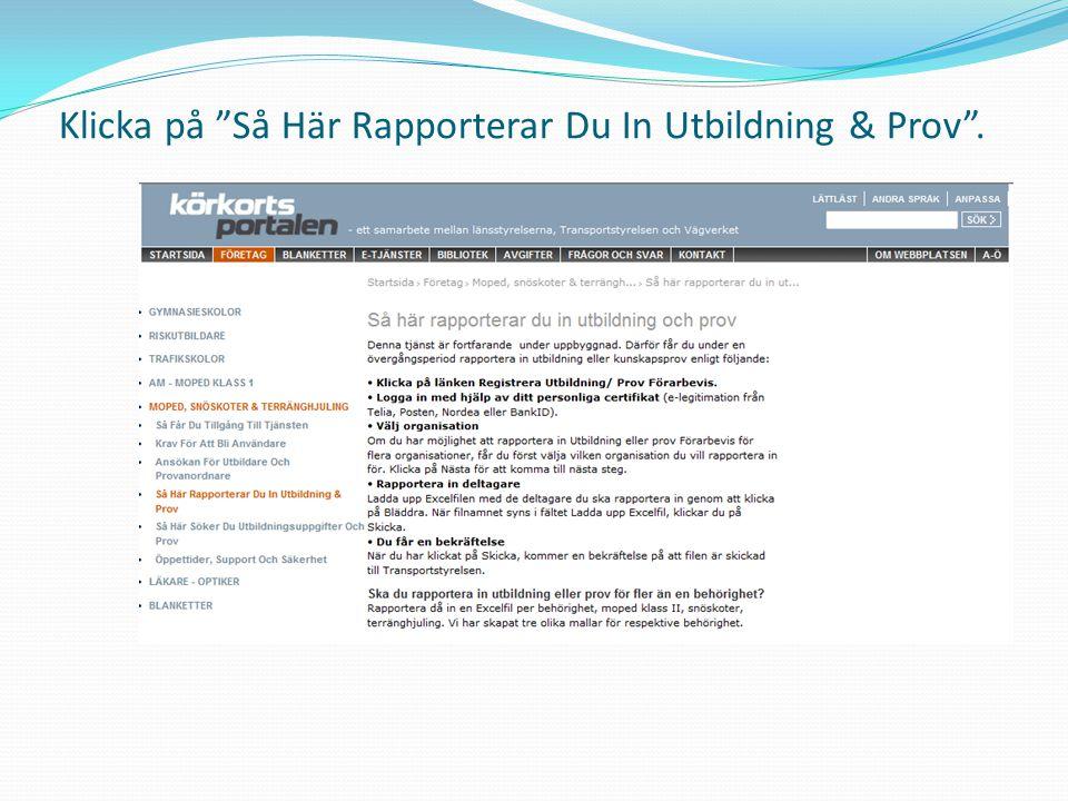 """Klicka på """"Så Här Rapporterar Du In Utbildning & Prov""""."""