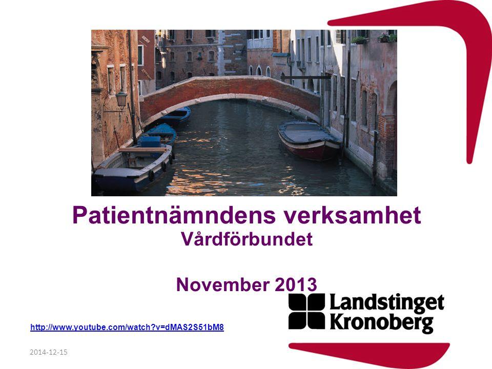 Patientnämndens verksamhet Vårdförbundet November 2013 http://www.youtube.com/watch?v=dMAS2S51bM8 2014-12-15