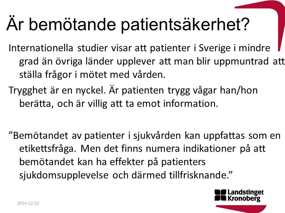 Är bemötande patientsäkerhet? Internationella studier visar att patienter i Sverige i mindre grad än övriga länder upplever att man blir uppmuntrad at