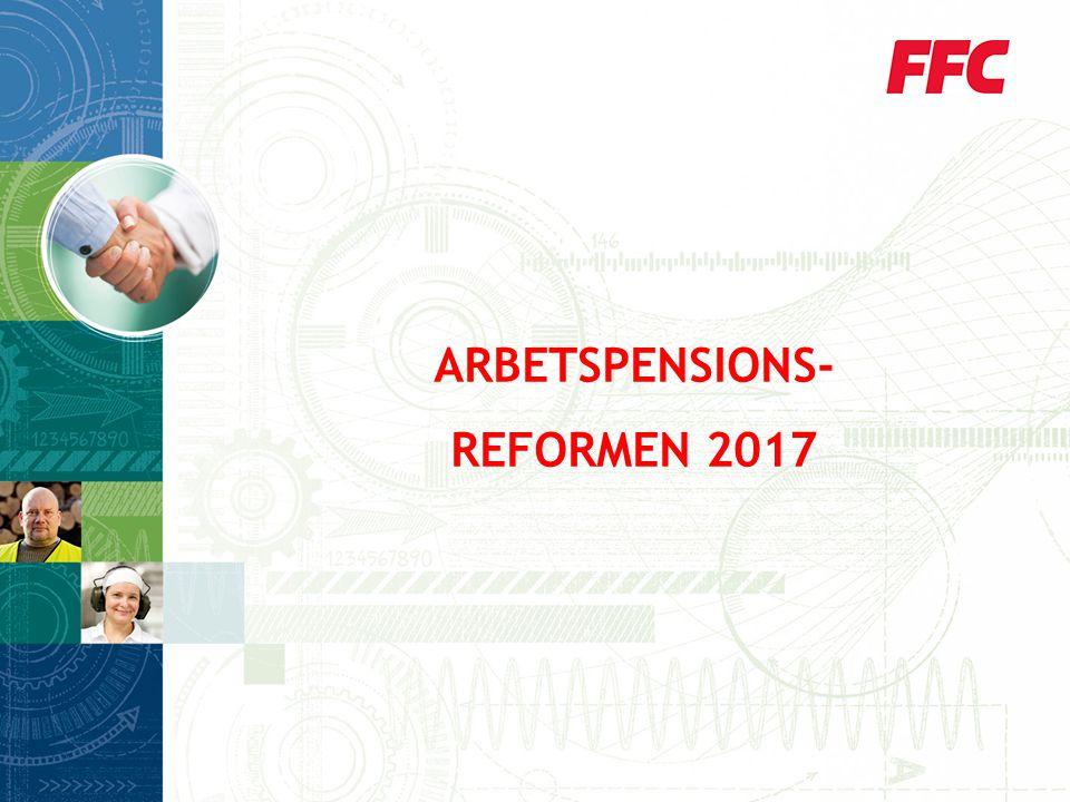 ARBETSPENSIONS- REFORMEN 2017