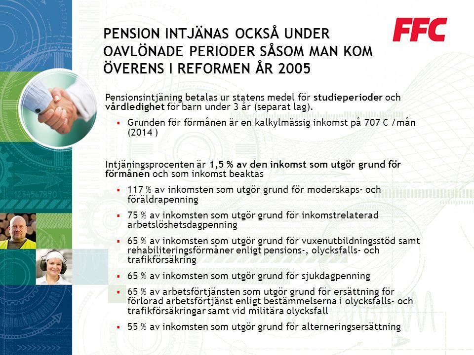 Pensionsintjäning betalas ur statens medel för studieperioder och vårdledighet för barn under 3 år (separat lag).