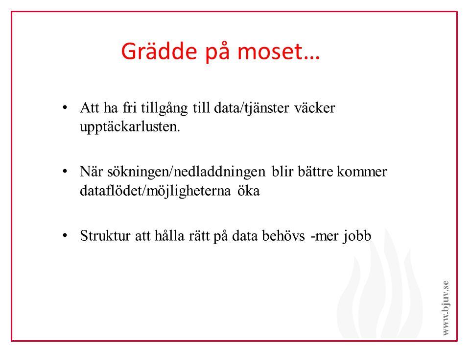 Grädde på moset… www.bjuv.se Att ha fri tillgång till data/tjänster väcker upptäckarlusten.
