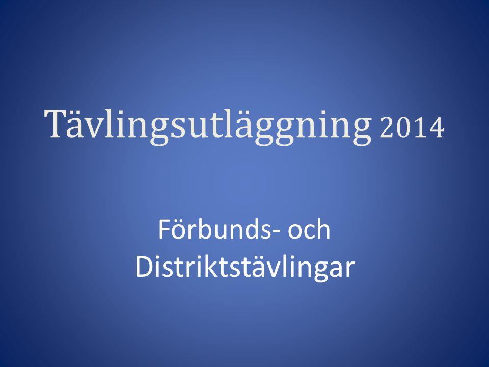 Tävlingsutläggning 2014 Förbunds- och Distriktstävlingar