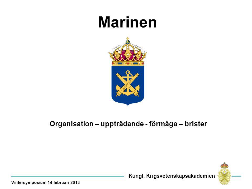 Organisation – uppträdande - förmåga – brister Marinen Kungl.