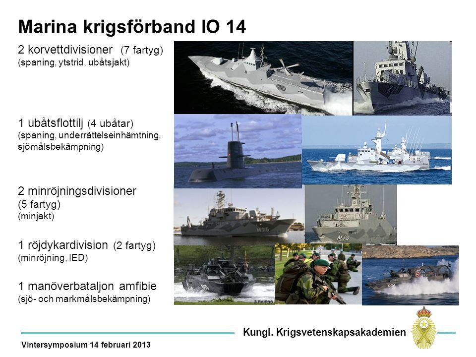 © FM/FBB 2 korvettdivisioner (7 fartyg) (spaning, ytstrid, ubåtsjakt) 1 ubåtsflottilj (4 ubåtar) (spaning, underrättelseinhämtning, sjömålsbekämpning) 2 minröjningsdivisioner (5 fartyg) (minjakt) 1 röjdykardivision (2 fartyg) (minröjning, IED) 1 manöverbataljon amfibie (sjö- och markmålsbekämpning) Marina krigsförband IO 14 Kungl.