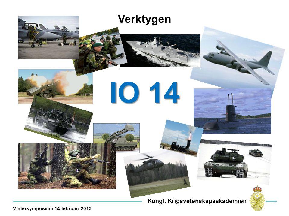 Verktygen IO 14 Kungl. Krigsvetenskapsakademien Vintersymposium 14 februari 2013 © FM/FBB