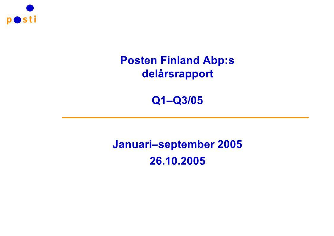 Posten Finland Abp:s delårsrapport Q1–Q3/05 Januari–september 2005 26.10.2005