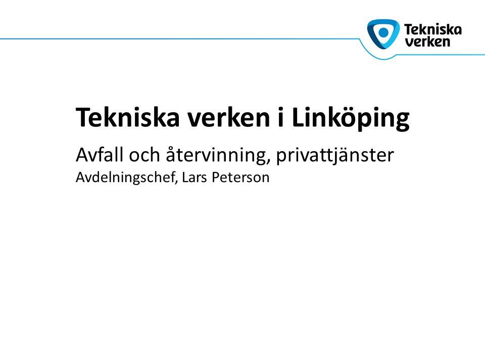 Tekniska verken i Linköping Avfall och återvinning, privattjänster Avdelningschef, Lars Peterson