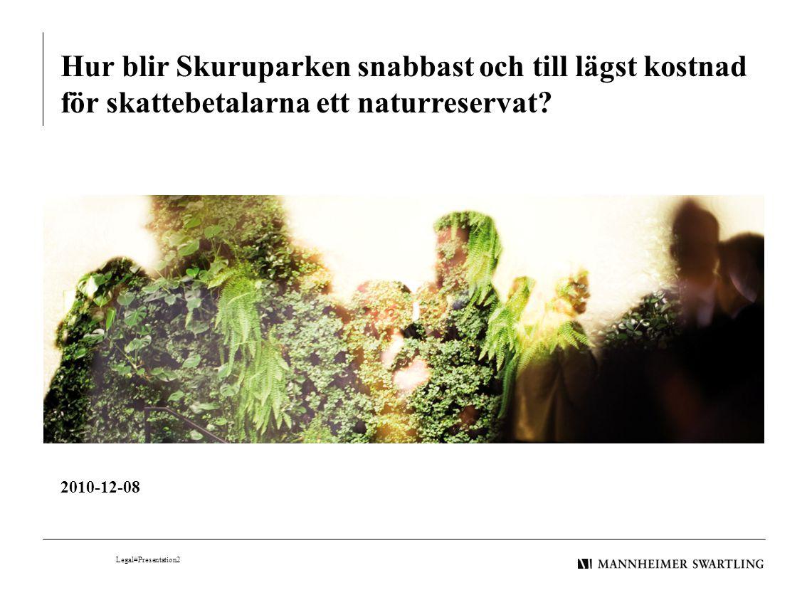 Hur blir Skuruparken snabbast och till lägst kostnad för skattebetalarna ett naturreservat? 2010-12-08 When you print the presentation do not forget t