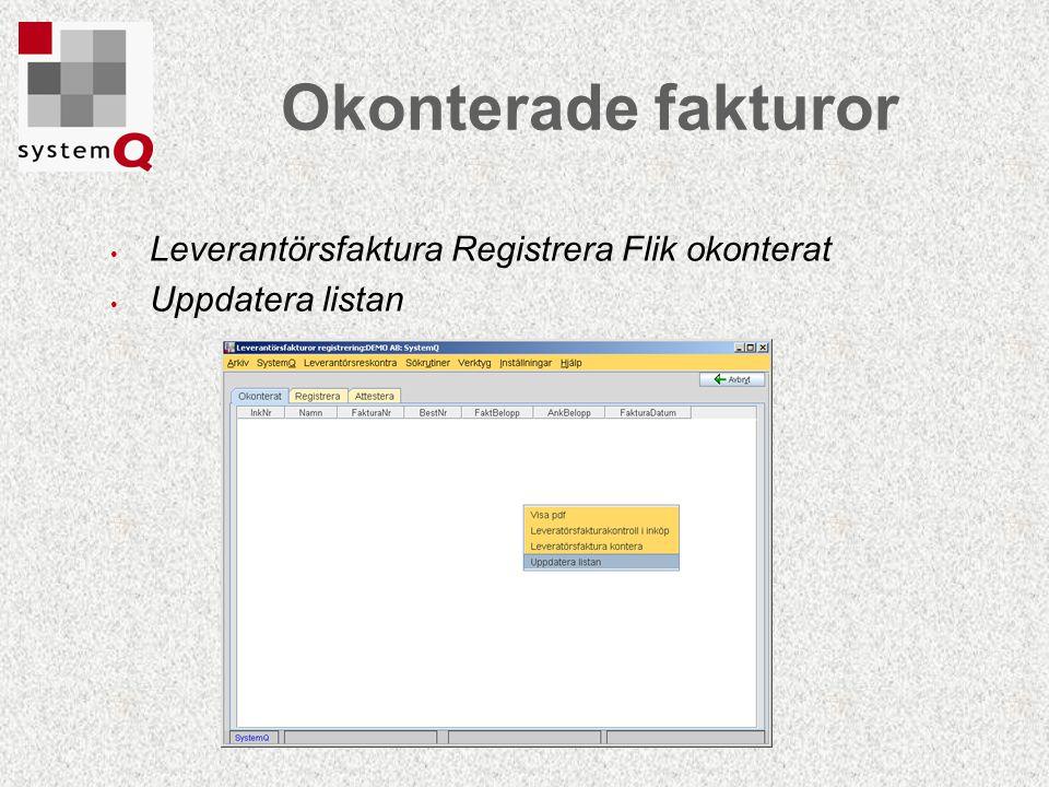 Okonterade fakturor Leverantörsfaktura Registrera Flik okonterat Uppdatera listan