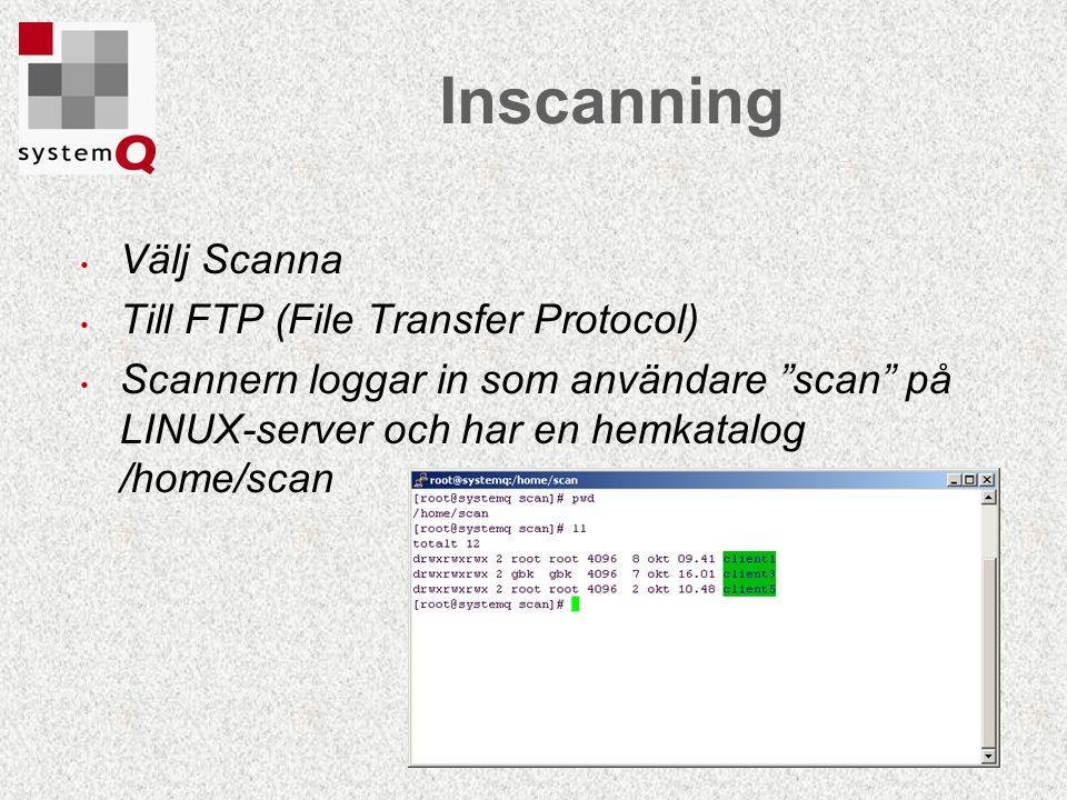 """Inscanning Välj Scanna Till FTP (File Transfer Protocol) Scannern loggar in som användare """"scan"""" på LINUX-server och har en hemkatalog /home/scan"""
