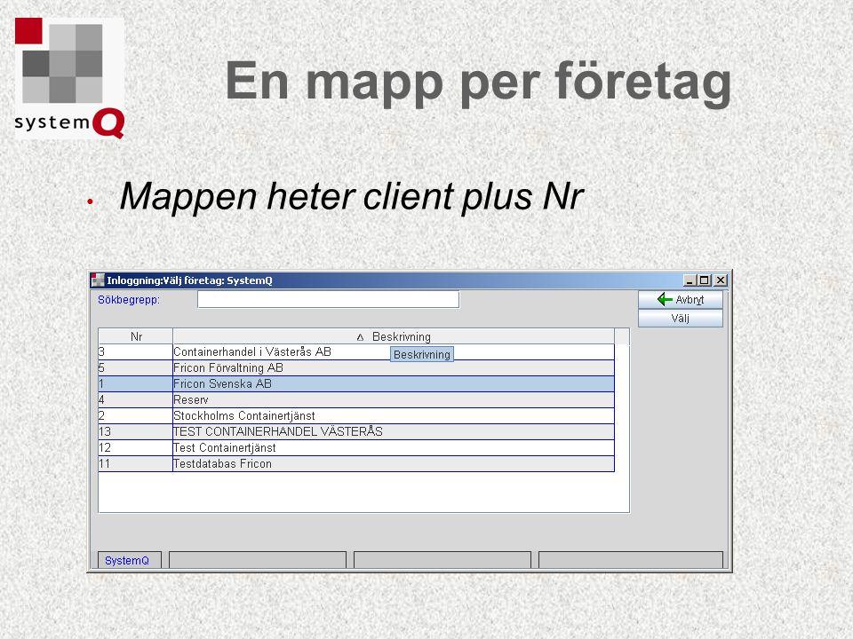 En mapp per företag Mappen heter client plus Nr