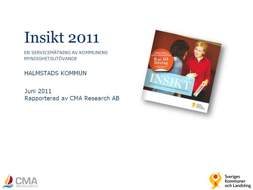 Juni 2011 Insikt 2011 EN SERVICEMÄTNING AV KOMMUNENS MYNDIGHETSUTÖVANDE Rapporterad av CMA Research AB