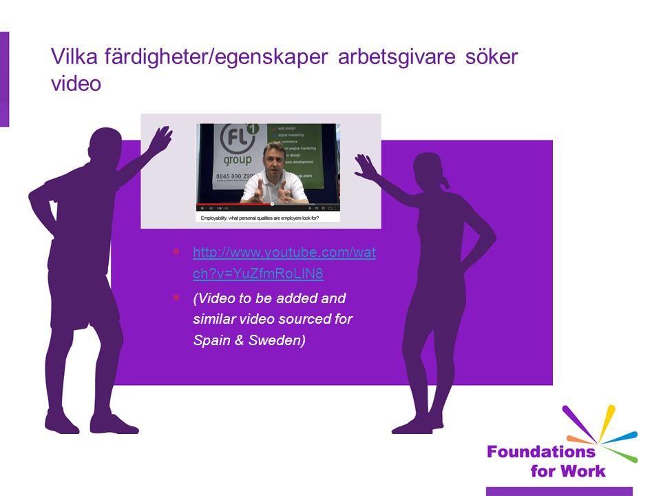 Vilka färdigheter/egenskaper arbetsgivare söker video  http://www.youtube.com/wat ch?v=YuZfmRoLlN8 http://www.youtube.com/wat ch?v=YuZfmRoLlN8  (Vid