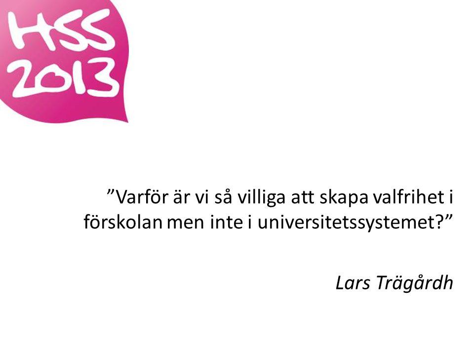Varför är vi så villiga att skapa valfrihet i förskolan men inte i universitetssystemet Lars Trägårdh