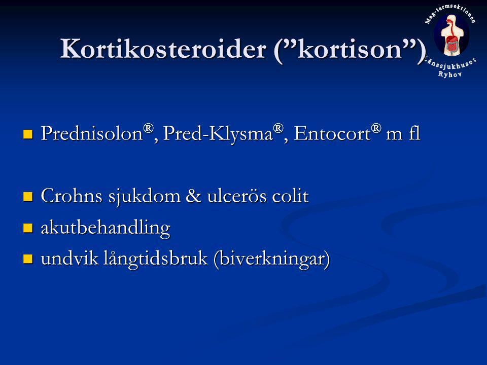 "Kortikosteroider (""kortison"") Prednisolon ®, Pred-Klysma ®, Entocort ® m fl Prednisolon ®, Pred-Klysma ®, Entocort ® m fl Crohns sjukdom & ulcerös col"