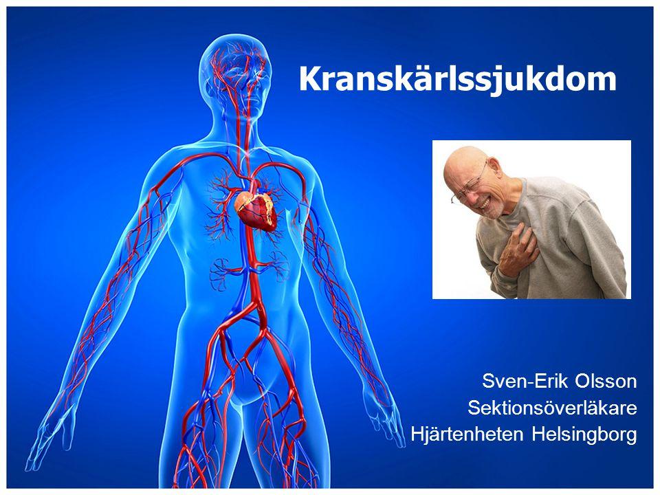 Kranskärlssjukdom Sven-Erik Olsson Sektionsöverläkare Hjärtenheten Helsingborg