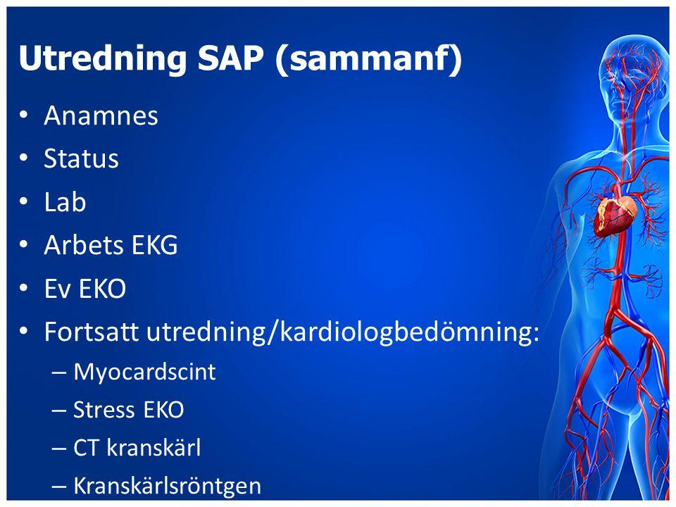 Utredning SAP (sammanf) Anamnes Status Lab Arbets EKG Ev EKO Fortsatt utredning/kardiologbedömning: – Myocardscint – Stress EKO – CT kranskärl – Krans