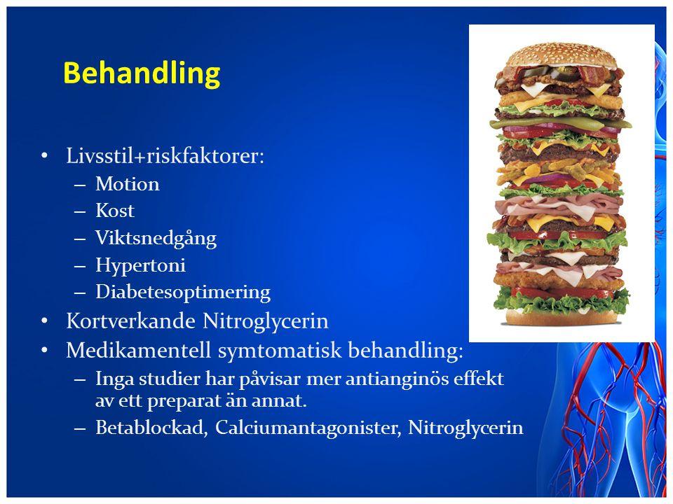 Behandling Livsstil+riskfaktorer: – Motion – Kost – Viktsnedgång – Hypertoni – Diabetesoptimering Kortverkande Nitroglycerin Medikamentell symtomatisk
