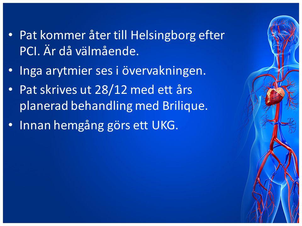 Pat kommer åter till Helsingborg efter PCI. Är då välmående. Inga arytmier ses i övervakningen. Pat skrives ut 28/12 med ett års planerad behandling m