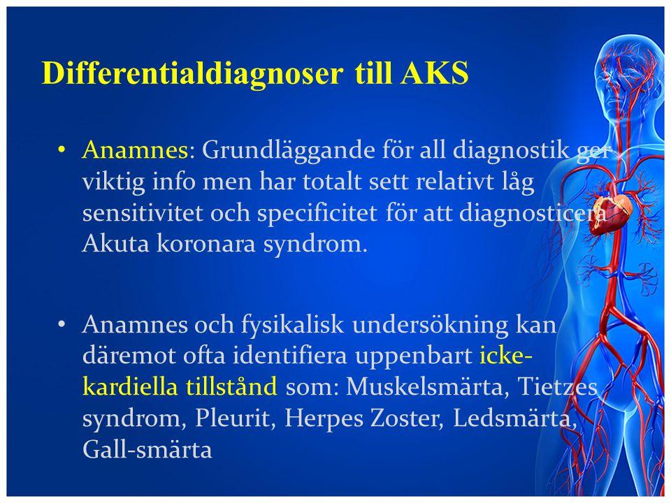 Differentialdiagnoser till AKS Anamnes: Grundläggande för all diagnostik ger viktig info men har totalt sett relativt låg sensitivitet och specificite