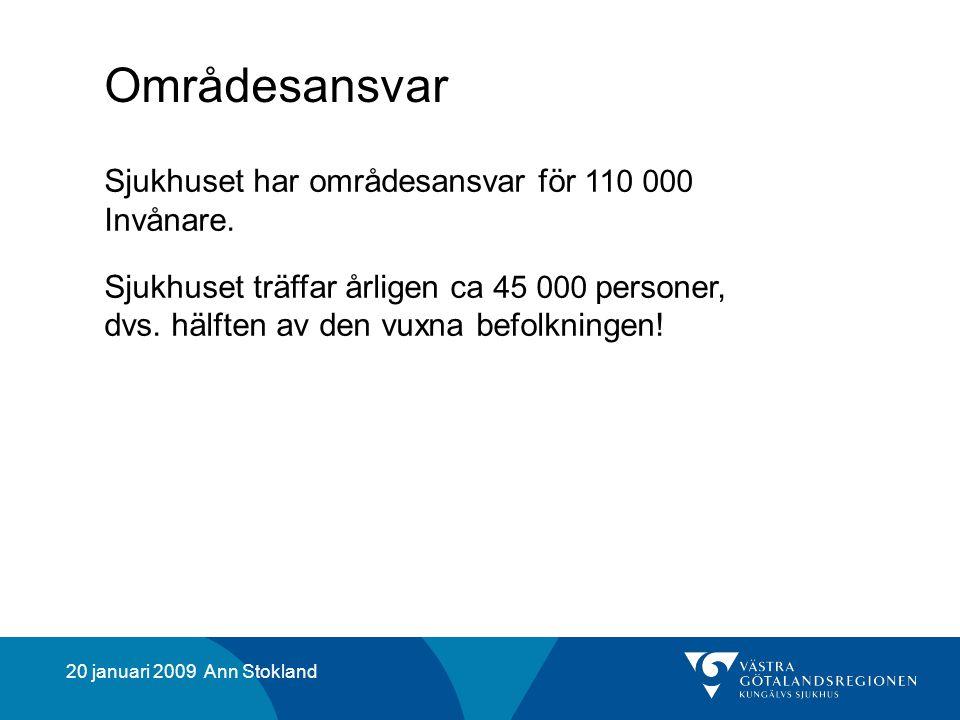 20 januari 2009 Ann Stokland Områdesansvar Sjukhuset har områdesansvar för 110 000 Invånare.