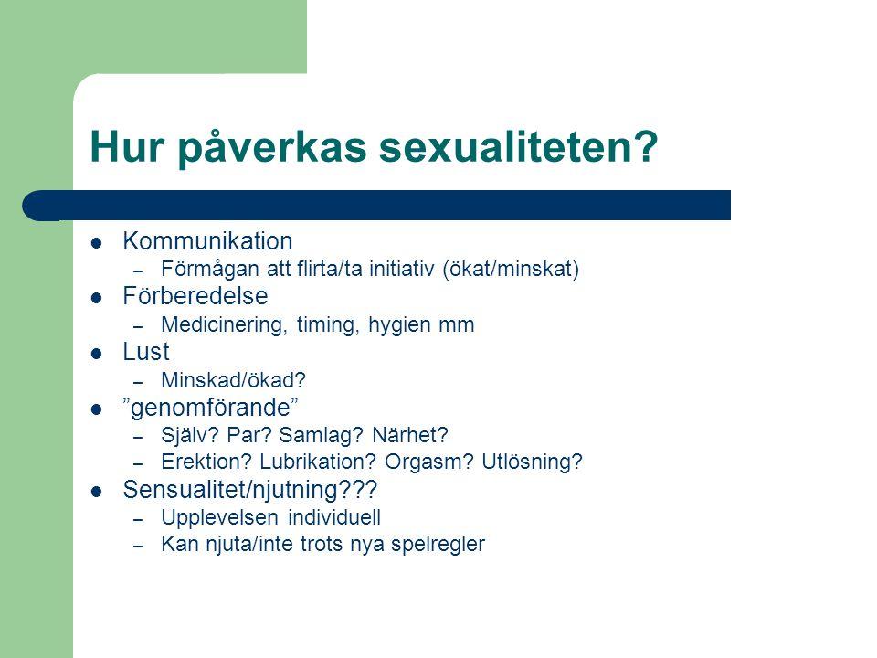 Hur påverkas sexualiteten.