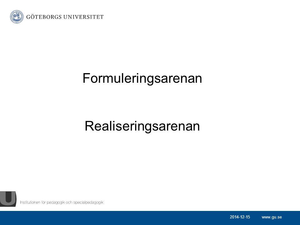 www.gu.se Formuleringsarenan Realiseringsarenan 2014-12-15