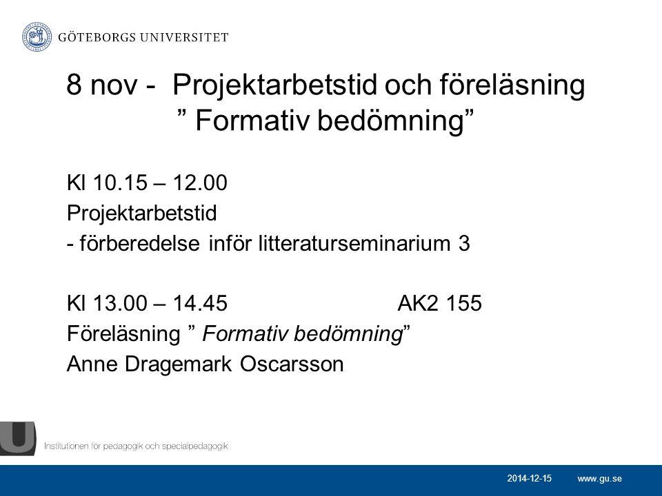 """www.gu.se 8 nov - Projektarbetstid och föreläsning """" Formativ bedömning"""" Kl 10.15 – 12.00 Projektarbetstid - förberedelse inför litteraturseminarium 3"""
