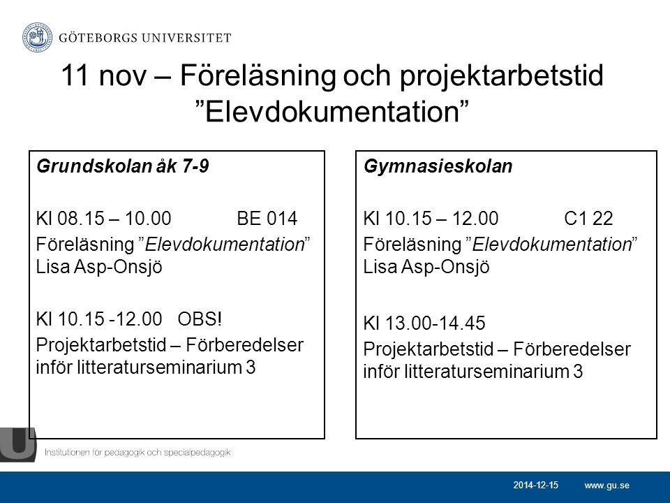 """www.gu.se 11 nov – Föreläsning och projektarbetstid """"Elevdokumentation"""" Grundskolan åk 7-9 Kl 08.15 – 10.00BE 014 Föreläsning """"Elevdokumentation"""" Lisa"""