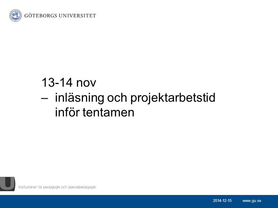 www.gu.se 13-14 nov – inläsning och projektarbetstid inför tentamen 2014-12-15