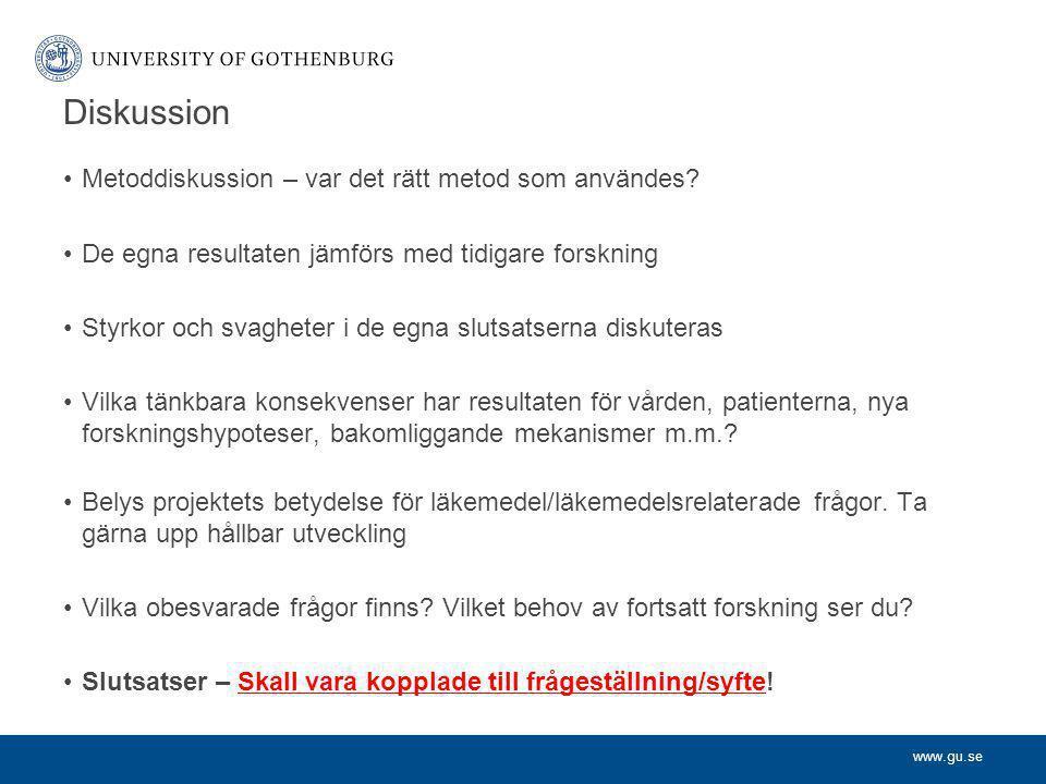 www.gu.se Diskussion Metoddiskussion – var det rätt metod som användes.