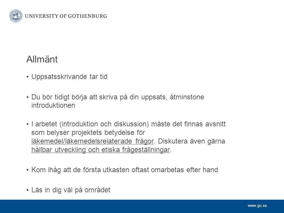 www.gu.se Allmänt Uppsatsskrivande tar tid Du bör tidigt börja att skriva på din uppsats, åtminstone introduktionen I arbetet (introduktion och diskus