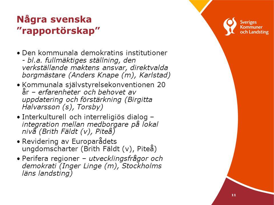 """11 Några svenska """"rapportörskap"""" Den kommunala demokratins institutioner - bl.a. fullmäktiges ställning, den verkställande maktens ansvar, direktvalda"""