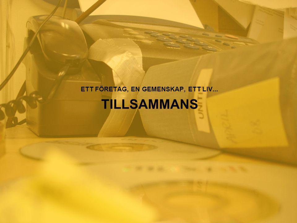 ETT FÖRETAG, EN GEMENSKAP, ETT LIV... TILLSAMMANS