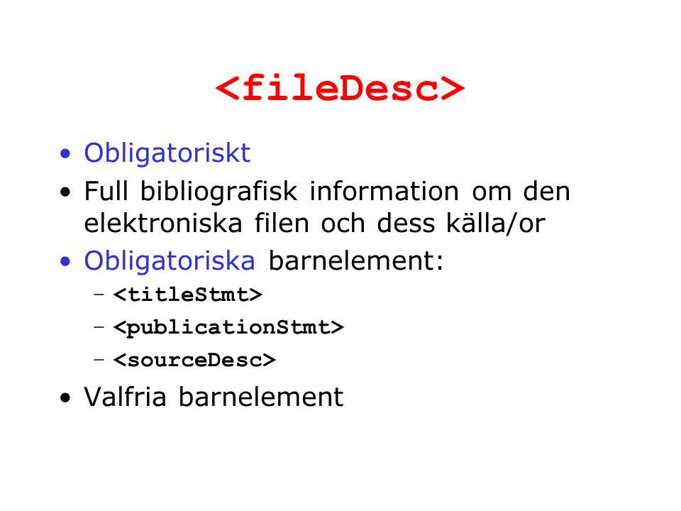 Obligatoriskt Full bibliografisk information om den elektroniska filen och dess källa/or Obligatoriska barnelement: – Valfria barnelement