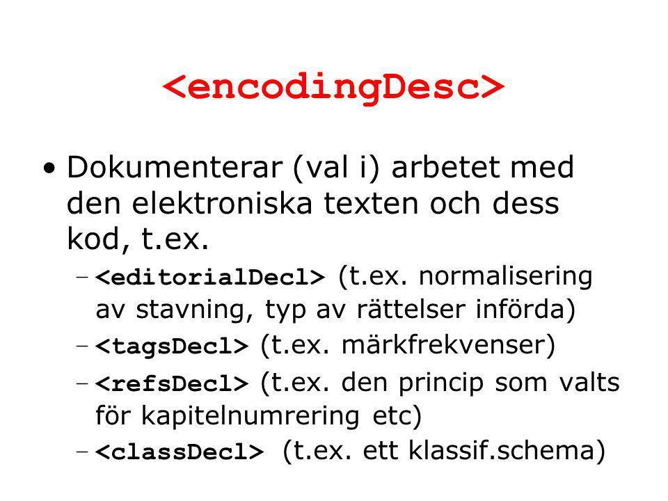 Dokumenterar (val i) arbetet med den elektroniska texten och dess kod, t.ex.