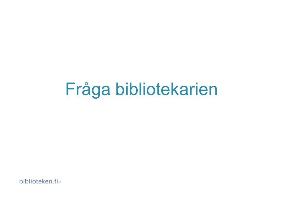 De finska bibliotekens gemensamma digitala referenstjänst Befinner sig i portalen Biblioteken.fi
