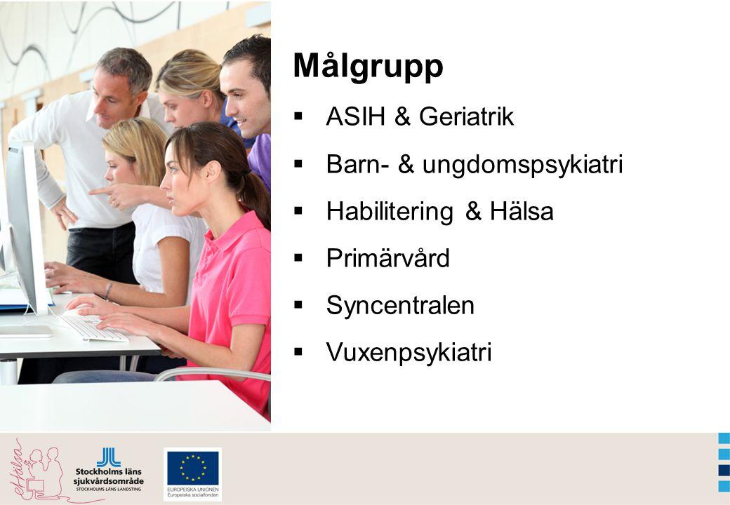 Målgrupp  ASIH & Geriatrik  Barn- & ungdomspsykiatri  Habilitering & Hälsa  Primärvård  Syncentralen  Vuxenpsykiatri