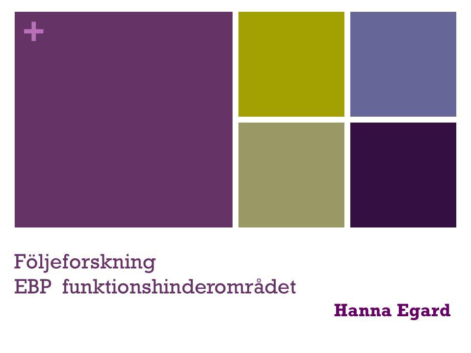 + Följeforskning EBP funktionshinderområdet Hanna Egard