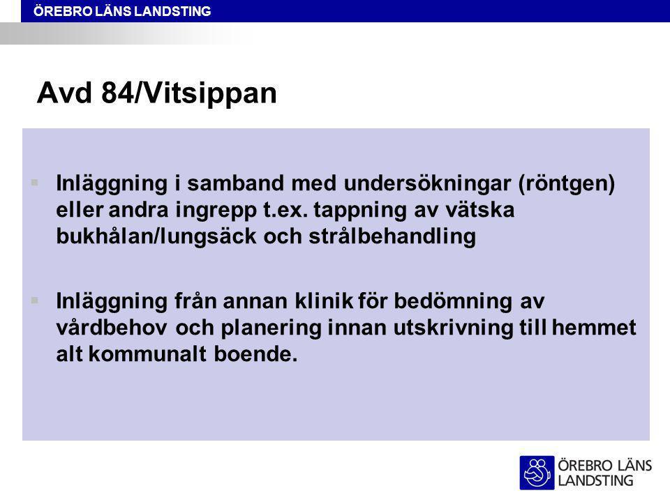 ÖREBRO LÄNS LANDSTING Avd 84/Vitsippan  Inläggning i samband med undersökningar (röntgen) eller andra ingrepp t.ex.