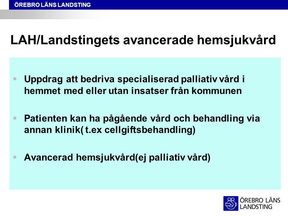 ÖREBRO LÄNS LANDSTING LAH/Landstingets avancerade hemsjukvård  Konsultuppdrag för t.ex.