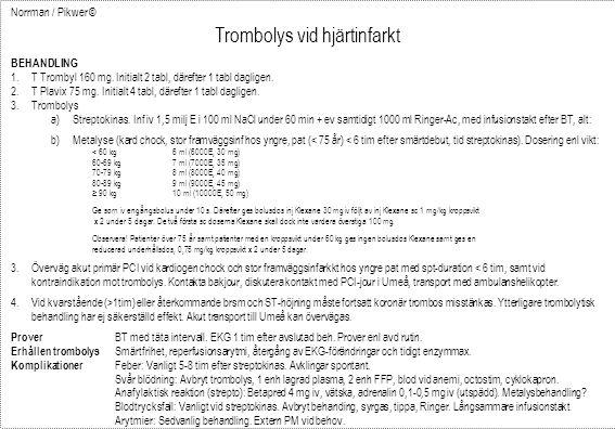 Norrman / Pikwer © Trombolys vid hjärtinfarkt BEHANDLING 1.T Trombyl 160 mg.